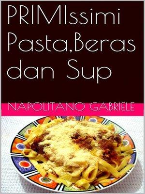 cover image of Primissimi Pasta,beras Dan Sup
