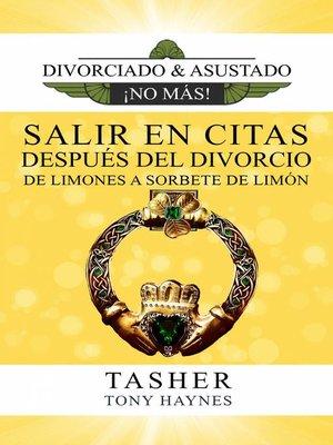 cover image of Salir En Citas Después del Divorcio—De Limones a Sorbete de Limón
