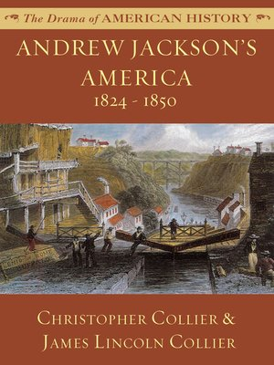 cover image of Andrew Jackson's America: 1824 - 1850