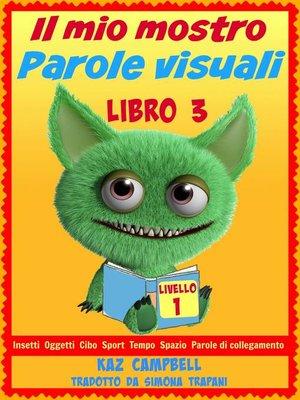 cover image of Il Mio Mostro Parole Visuali Livello 1