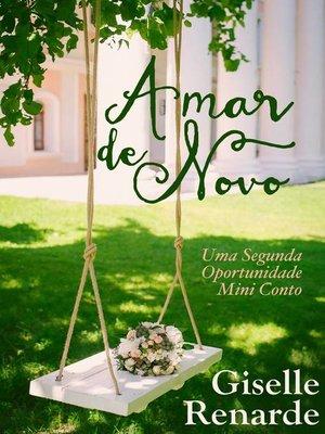 cover image of Amar de Novo, Uma Segunda Oportunidade, Conto