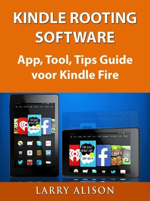 cover image of Kindle Rooting Software, App, Tool, Tips Guide Voor Kindle Fire