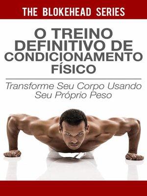 cover image of O treino definitivo de condicionamento físico