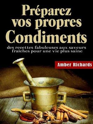 cover image of Préparez vos propres condiments