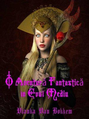cover image of O Aventura Fantastica în Evul Mediu