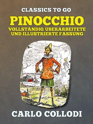 cover image of Pinocchio  Vollständig überarbeitete und illustrierte Fassung