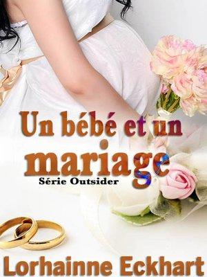 cover image of Un bébé et un mariage