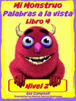 cover image of Mi Monstruo--Nivel 2 Palabras a la vista--Libro 4