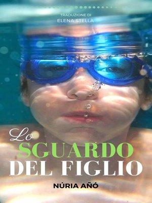 cover image of Lo sguardo del figlio