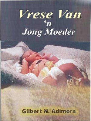 cover image of Vrese van 'n jong moeder