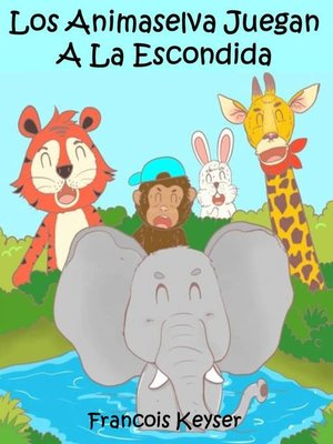 cover image of Los Animaselva Juegan a La Escondida