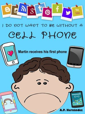 cover image of I Do Not Want to Be Without a Cell Phone