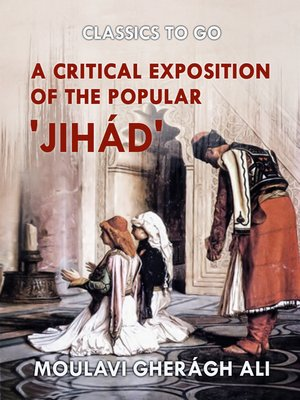 cover image of A Critical Exposition of the Popular 'Jihád'