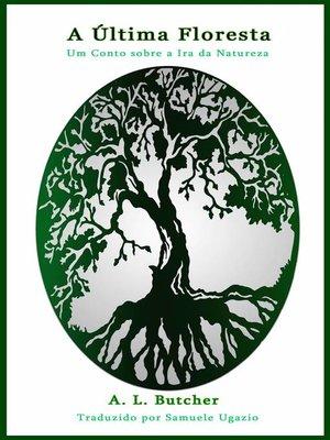 cover image of A Última Floresta