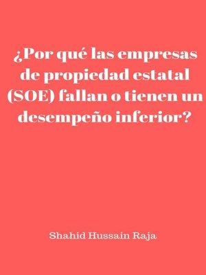 cover image of ¿Por qué las empresas de propiedad estatal (SOE) fallan o tienen un desempeño inferior?