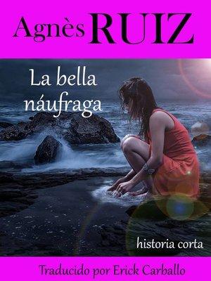 cover image of La bella náufraga