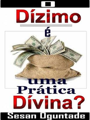 cover image of O Dízimo é uma Prática Divina?