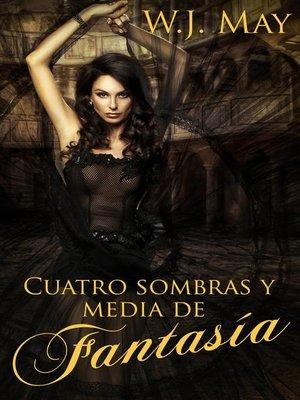 cover image of Cuatro sombras y media de fantasía