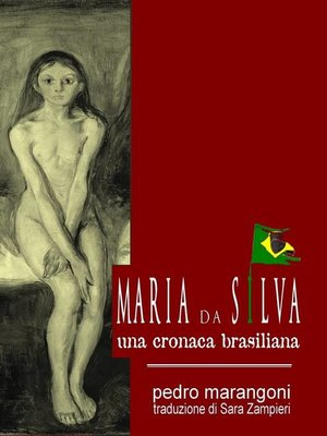 cover image of Maria da Silva--Una cronaca brasiliana