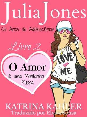 cover image of Julia Jones--Os Anos da Adolescência--Livro 2