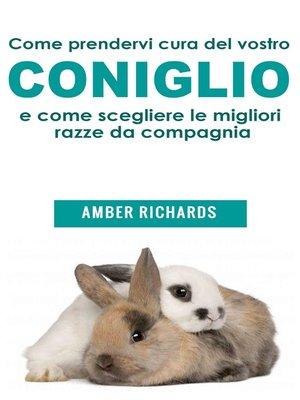 cover image of Come Prendervi Cura Del Vostro Coniglio E Come Scegliere Le Migliori Razze Da Compagnia