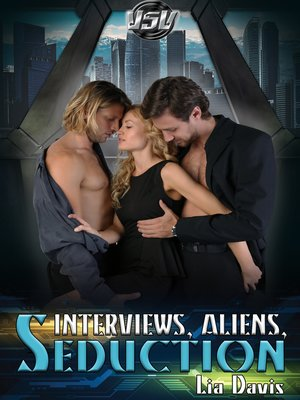 cover image of Interviews, Aliens, and Seduction