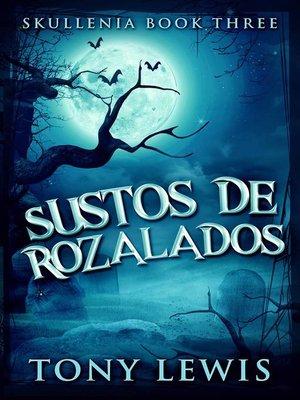 cover image of Sustos De Rozalados