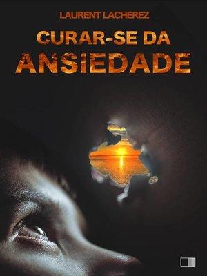 cover image of Curar-se da Ansiedade