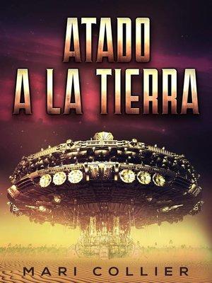 cover image of Atado a la tierra