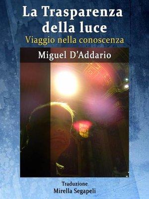 cover image of La Trasparenza della luce--Viaggio nella conoscenza