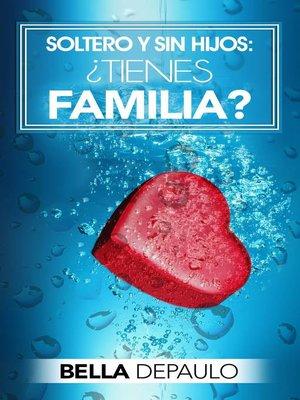 cover image of Soltero y sin hijos