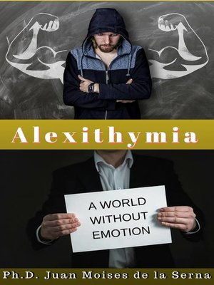 cover image of Alexithymia, a World Without Emotions