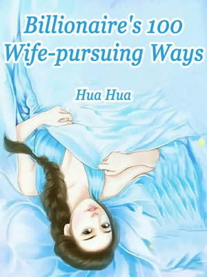 cover image of Billionaire's 100 Wife-pursuing Ways