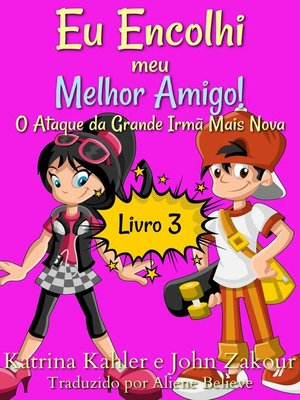 cover image of Eu Encolhi meu Melhor Amigo! Livro 3 O Ataque da Grande Irmã Mais Nova