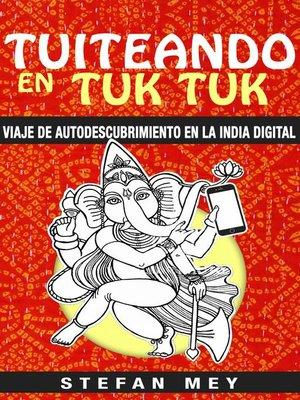 cover image of Tuiteando en tuk tuk