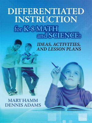 Differentiated Instruction For K 8 Math And Science By Mary Hamm