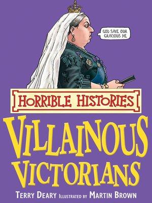 cover image of Horrible Histories: Villainous Victorians