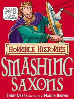 cover image of Horrible Histories: Smashing Saxons