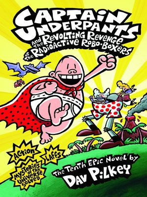 cover image of Captain Underpants and the Revolting Revenge of the Radioactive Robo-Boxers