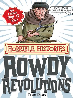 cover image of Horrible Histories: Rowdy Revolutions