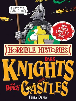 cover image of Horrible Histories: Dark Knights and Dingy Castles