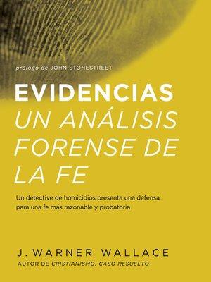 cover image of Evidencias Un Analisis Forense De La Fe