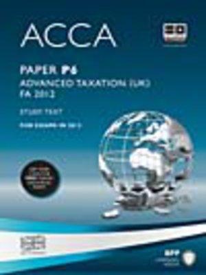 cover image of ACCA P6 Advanced Taxation FA2012 - Study Text 2013