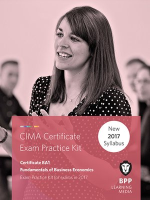 cover image of CIMA BA1 Fundamentals of Business Economics: Practice and Revision Kit