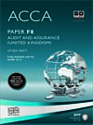 cover image of ACCA F8 - Audit and Assurance (GBR) - Study Text 2013