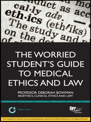 cover image of The Worried Student's Guide to Medical Ethics and Law