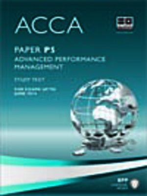 cover image of ACCA P5 - Advanced Performance Management - Study Text 2013