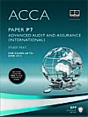 cover image of ACCA P7 - Advanced Audit and Assurance (INT) - Study Text 2013