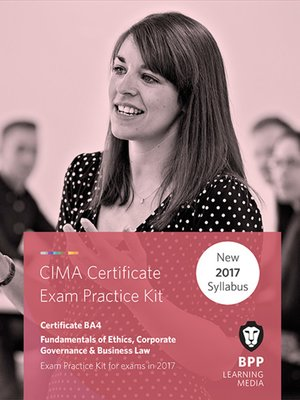 cover image of CIMA BA4 Fundamentals of Ethics, Corporate Governance and Business Law: Practice and Revision Kit