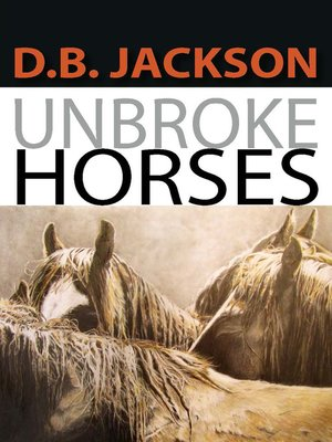 cover image of Unbroke Horses